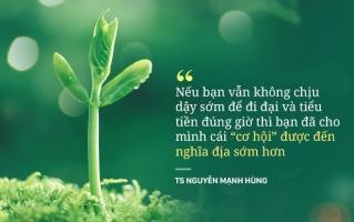 Lời khuyên của TS Nguyễn Mạnh Hùng trong câu nói