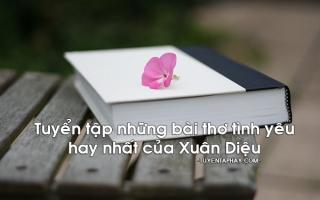 Bài thơ về tình yêu hay nhất của Xuân Diệu