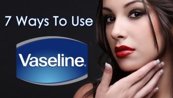 Công dụng làm đẹp tuyệt vời nhất của Vaseline cho chị em