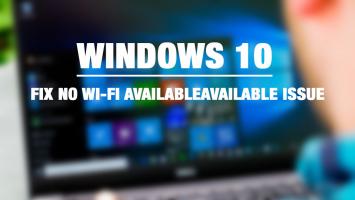Cách khắc phục lỗi Wi-Fi trên máy tính Windows 10