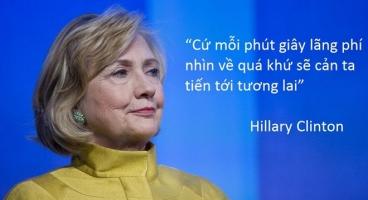 Câu nói truyền cảm hứng của bà Hillary Clinton
