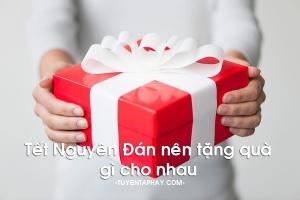 Món quà ý nghĩa dành tặng người thân trong dịp Tết Nguyên Đán