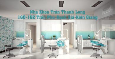 Phòng khám nha khoa uy tín nhất TP. Rạch Giá, Kiên Giang