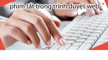 Nhóm phím tắt hữu dụng trên tất cả các trình duyệt Web