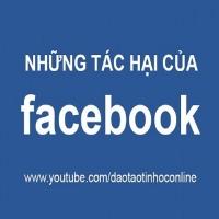 Tác hại của mạng xã hội người dùng facebook nên biết