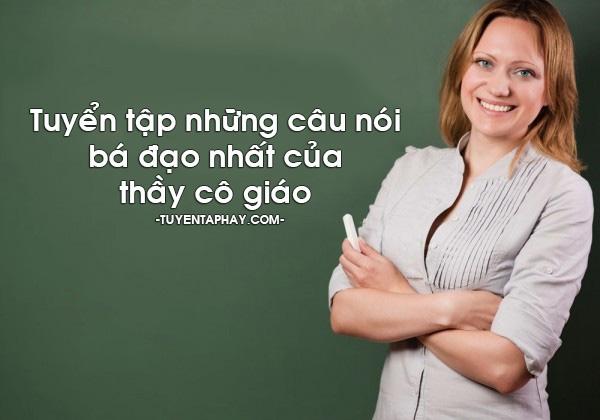 Top 12 câu nói  bá đạo của thầy cô giáo