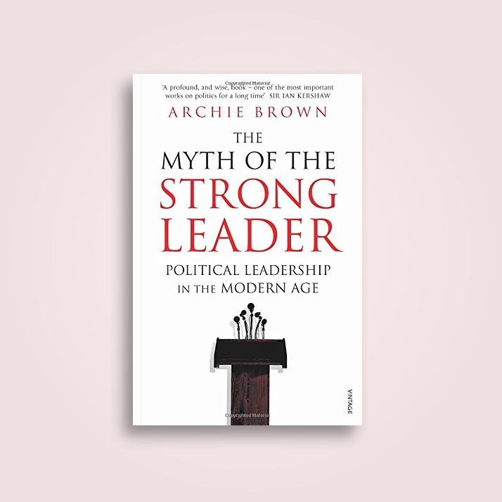 "Cuốn sách ""The Myth of the Strong Leader"" - Archie Brown"