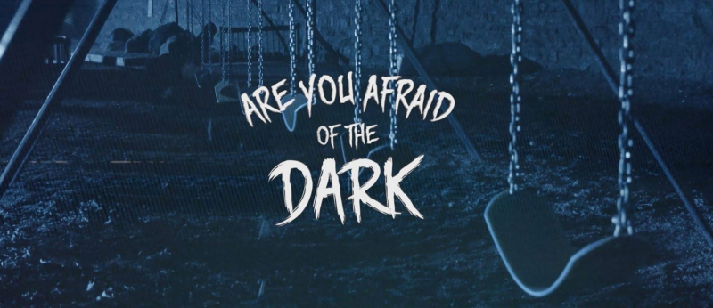 Are You Afraid of the Dark? (4/10)