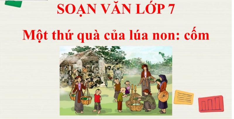 """Top 6 Bài soạn """"Một thứ quà của lúa non: Cốm"""" của Thạch Lam lớp 7 hay nhất"""