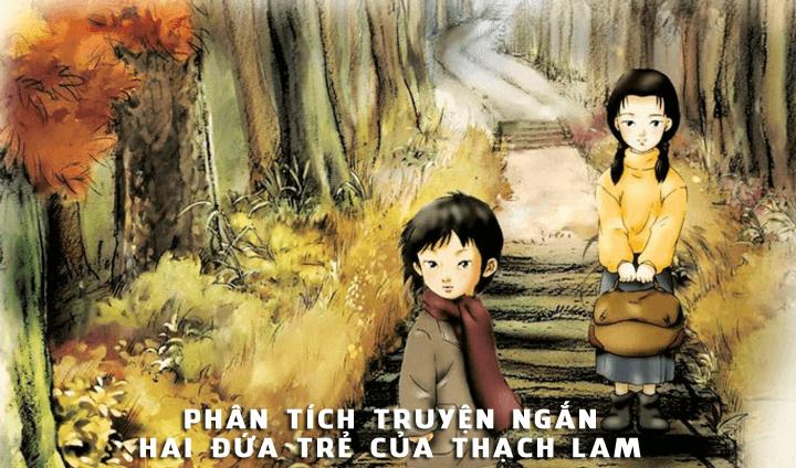 """Top 10 Bài văn phân tích truyện ngắn """"Hai đứa trẻ"""" của Thạch Lam hay nhất"""