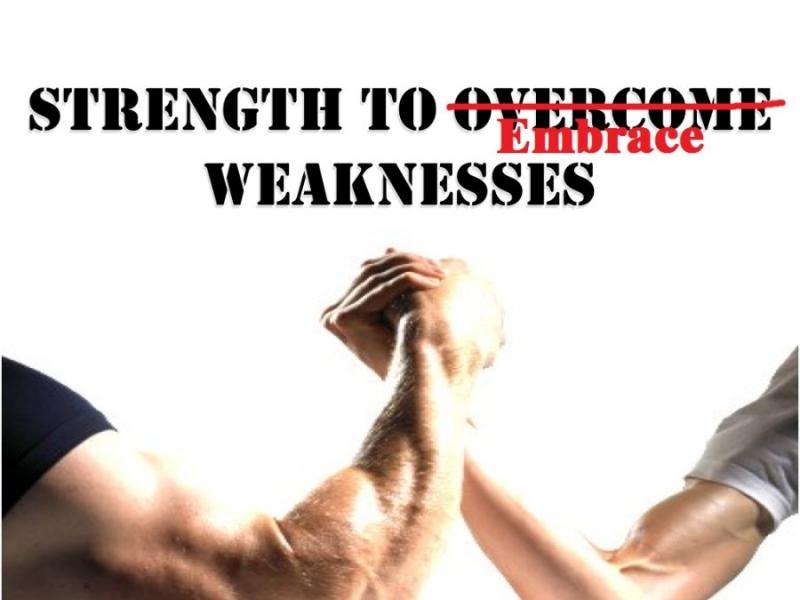 Người mạnh mẽ cố gắng không ngừng để biến khuyết điểm thành ưu điểm