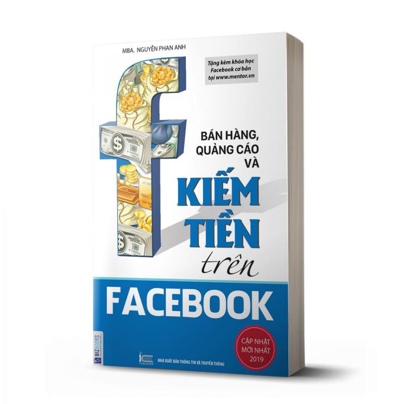 Bán Hàng, Quảng Cáo Và Kiếm Tiền Trên Facebook – Nguyễn Phan Anh
