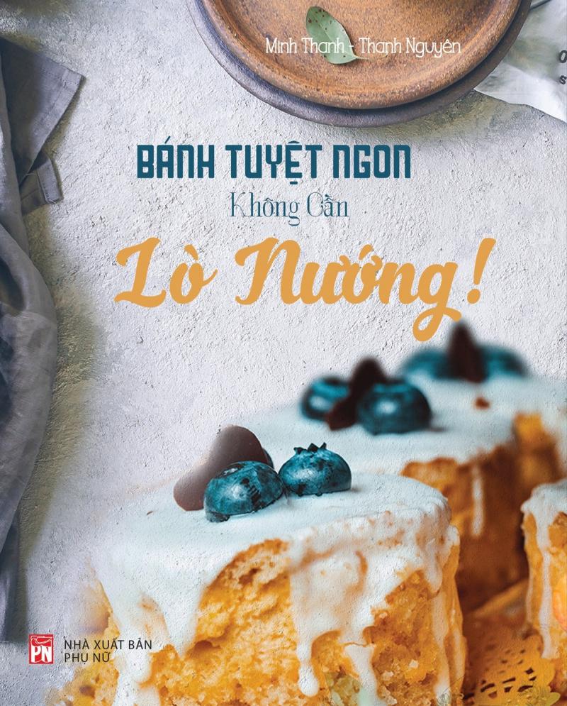 Bánh Tuyệt Ngon, Không Cần Lò Nướng - Minh Thanh & Thanh Nguyên