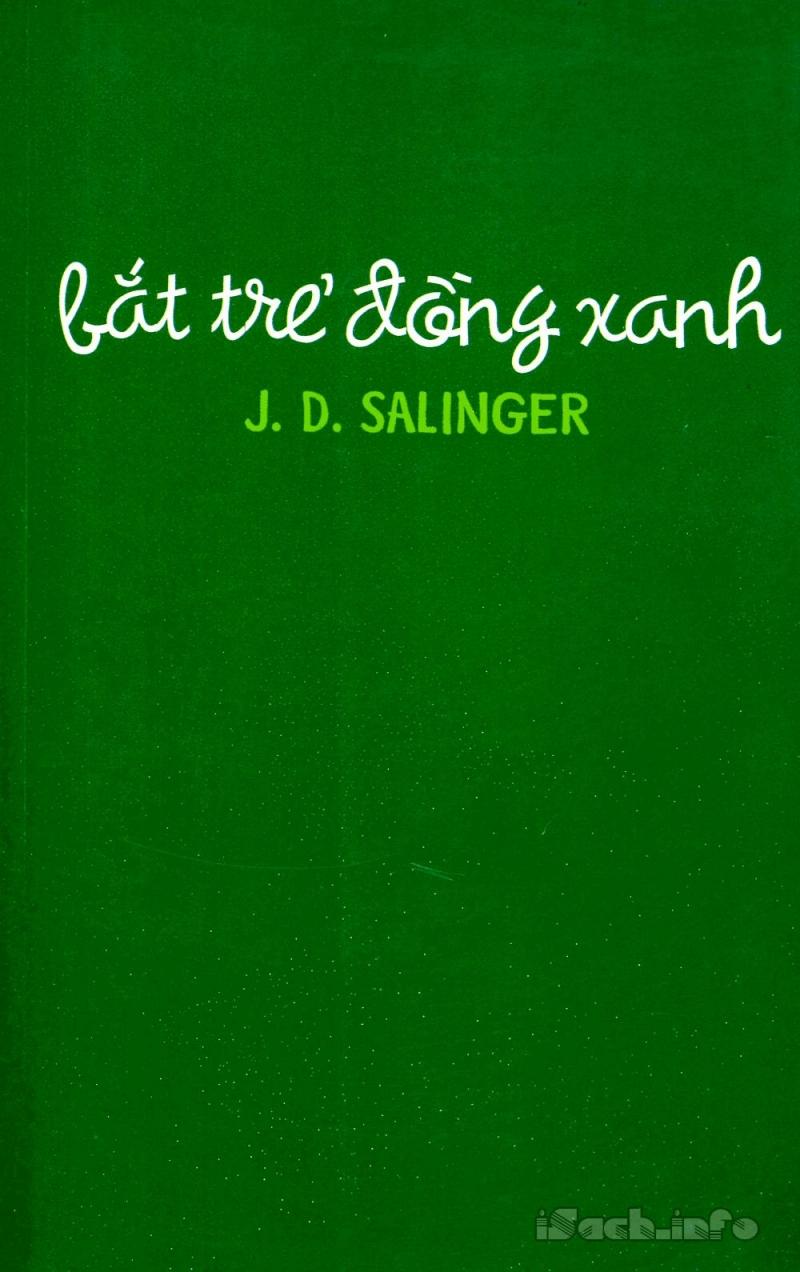 Bắt trẻ đồng xanh- The Catcher in the Rye( Tác giả  J.D. Salinger)