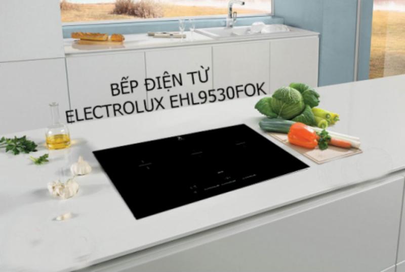 BẾP TỪ ELECTROLUX EHL9530FOK tạo nên sự sang trọng và hiện đại cho căn bếp gia đình bạn