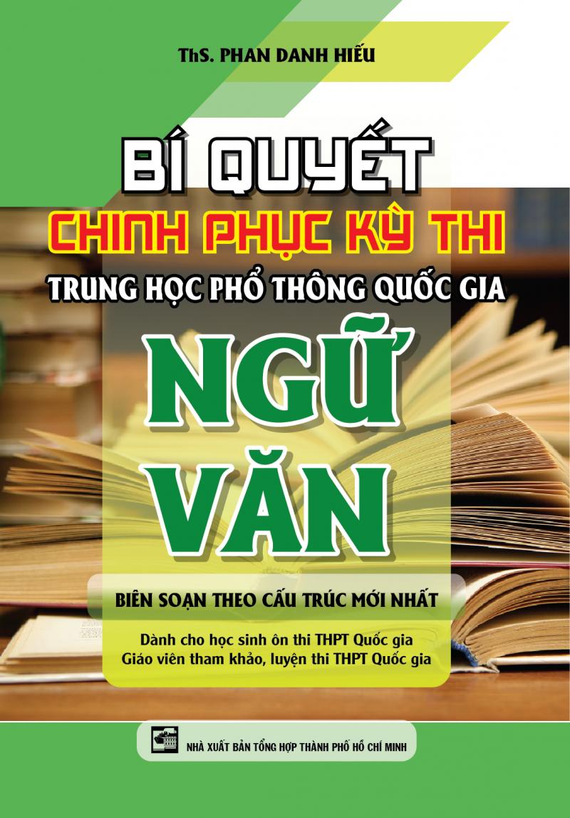 .BÍ QUYẾT CHINH PHỤC KÌ THI THPT QUỐC GIA MÔN NGỮ VĂN – PHAN DANH HIẾU