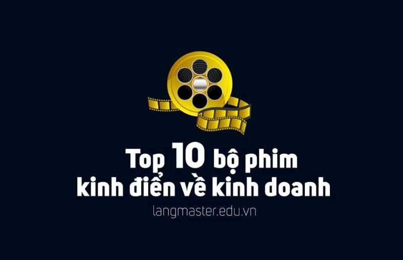 Top 11 bộ phim không thể không xem nếu muốn thành công tuyệt đỉnh