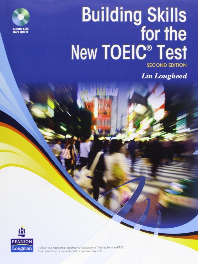 Building Skills for the New TOEIC ® Test