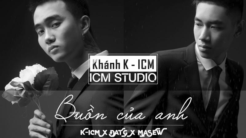 Buồn của anh – K-ICM, Đạt G, Masew
