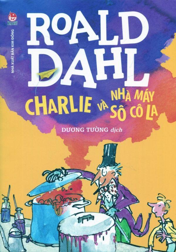 Charlie và nhà máy Sô-cô-la – Roald Dahl
