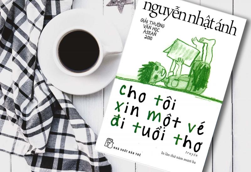Cho tôi xin một vé đi tuổi thơ của nhà văn Nguyễn Nhật Ánh