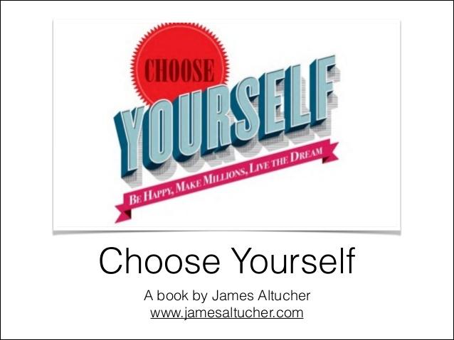 Choose yourself (Tạm dịch: Chọn chính mình)