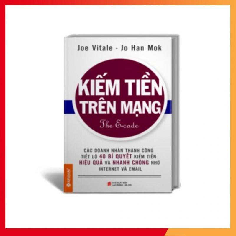 1. Kiếm Tiền Trên Mạng – Joe Vitale & Jo Han Mok