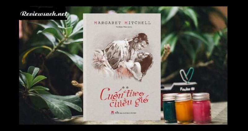 Cuốn theo chiều gió - Margaret Mitchel