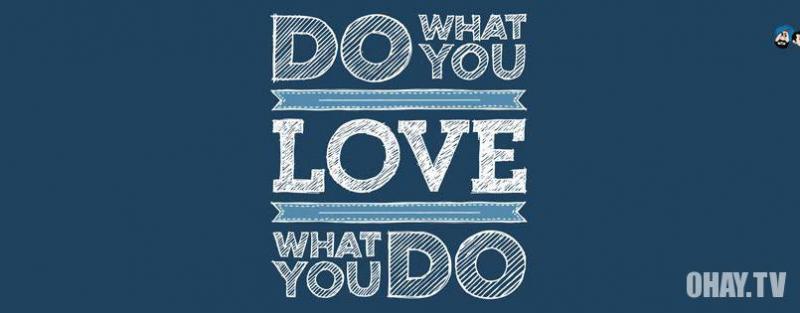 Làm điều mà bạn yêu thích