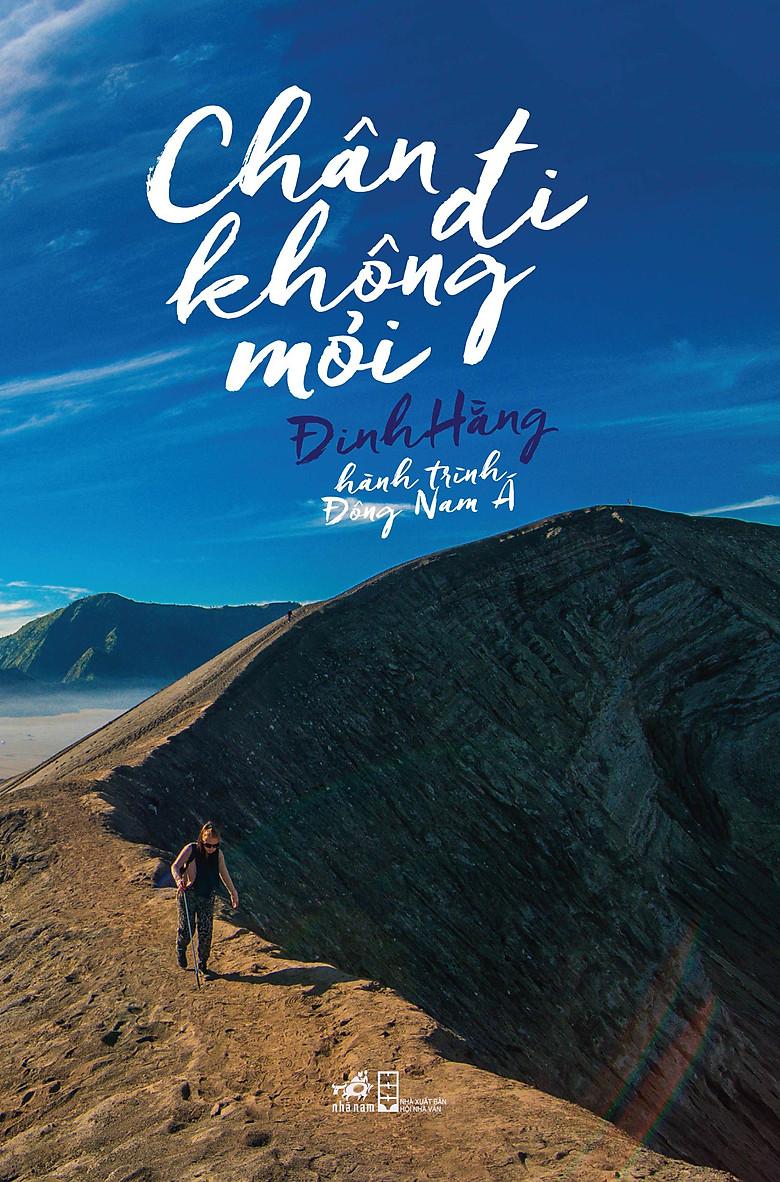 Tác phẩm Chân đi không mỏi - Hành trình Đông Nam Á của tác giả Đinh Hằng