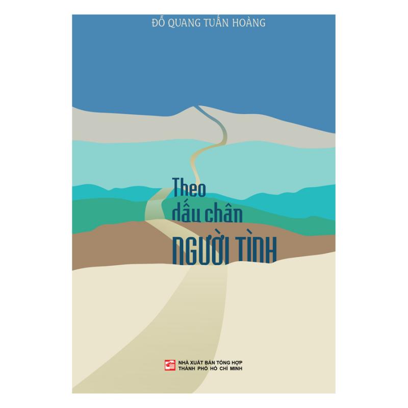 Tác phẩm Theo dấu chân Người tình của tác giả Đỗ Quang Tuấn Hoàng