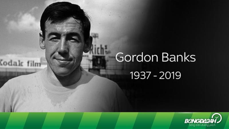 Huyền thoại bóng đá Anh - Gordon Banks qua đời ở tuổi 81