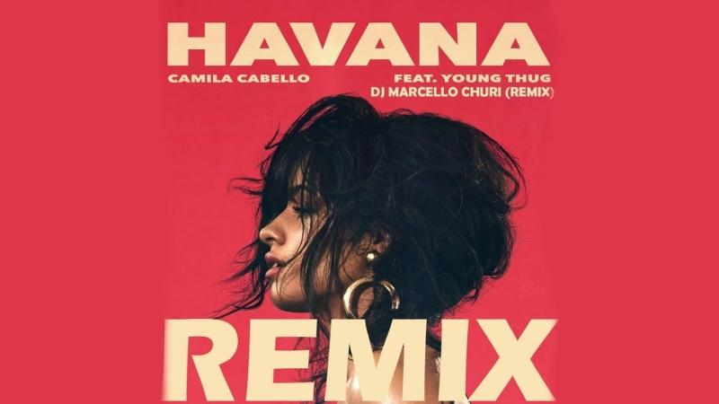 Havana - Camila Cabello, Young Thug Remix.