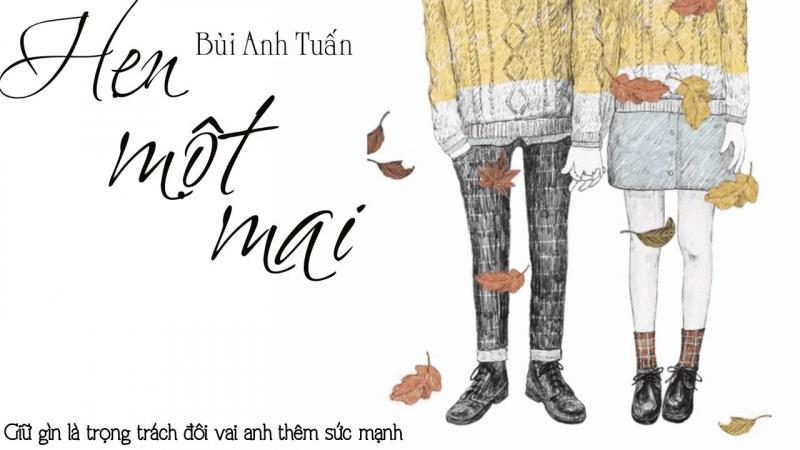 Hẹn một mai - Bùi Anh Tuấn (OST 4 năm 2 chàng 1 tình yêu)