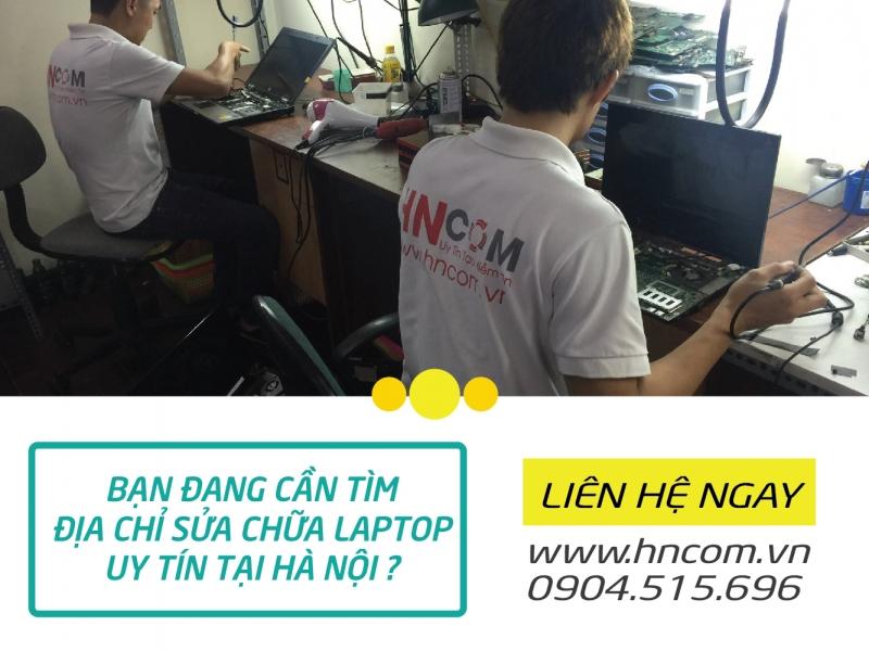 HNCOM - địa chỉ sửa chữa laptop uy tín ở Hà Nội bạn nên lựa chọn