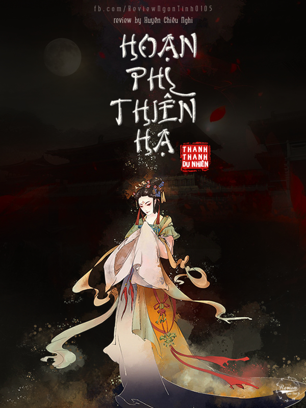 Hoạn Phi Thiên Hạ –  Thanh Thanh Du Nhi