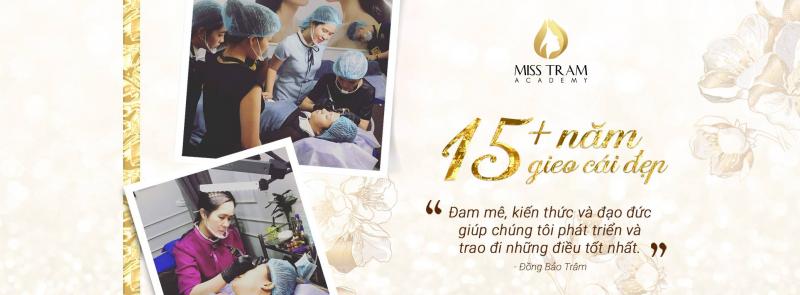 Học viện thẩm mỹ Miss Tram (Miss Tram academy) – Chuyên đào tạo nghề Phun xăm – thêu, điêu khắc thẩm mỹ và Điều trị chăm sóc da trọn gói