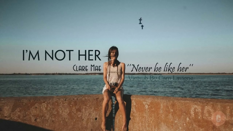 I'm Not Her - Clara Mae.