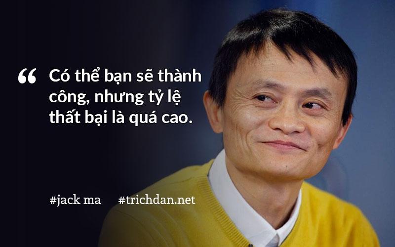 Đối với Jack Ma thất bại chính là bài học quý báu cho sự thành công.
