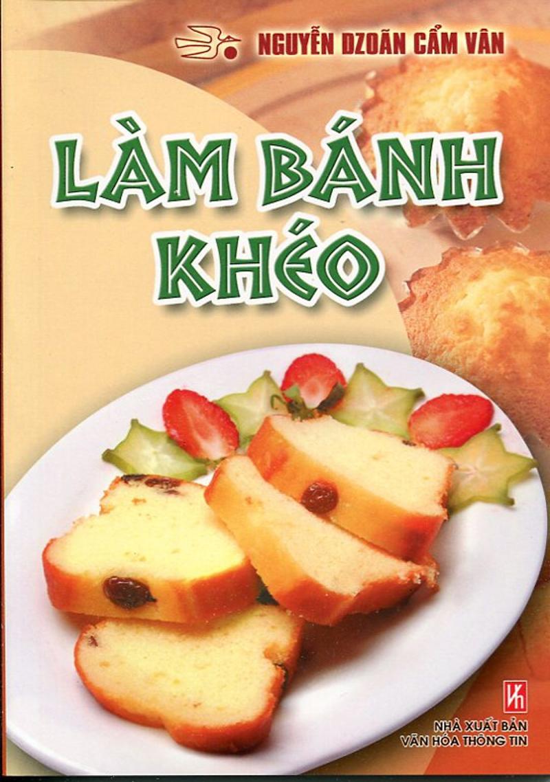 Làm Bánh Khéo – Nguyễn Dzoãn Cẩm Vân