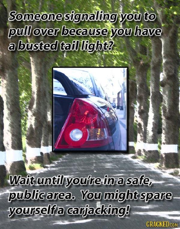 Đừng vội vàng dừng xe khi một người lạ ra hiệu cho bạn ở một nơi vắng vẻ