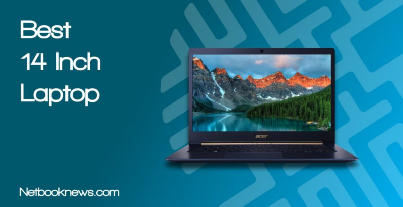 Top 10 laptop màn hình 14 inch tốt nhất gợi ý bạn nên mua trong năm 2019