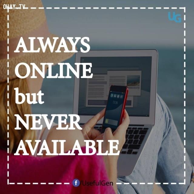 Luôn online nhưng không bao giờ rảnh rỗi.