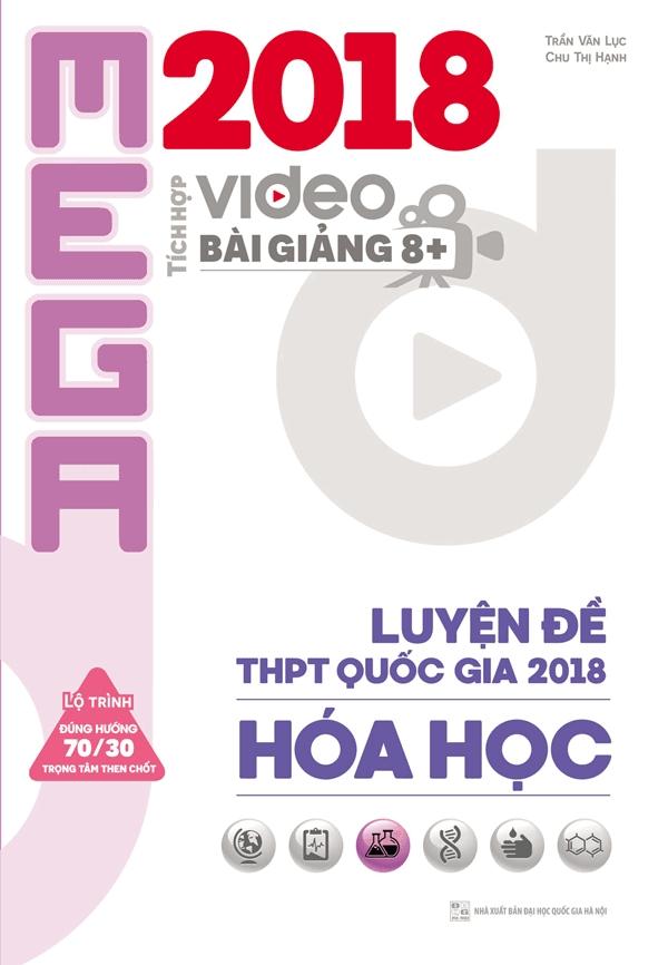 Mega Luyện Đề THPT Quốc Gia 2018 Hóa Học - Phạm Thị Hương, Phùng Thị Ngọc Huyền