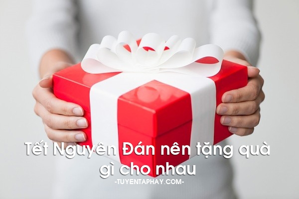 Top 10 món quà ý nghĩa dành tặng người thân trong dịp Tết Nguyên Đán
