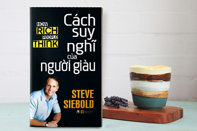 Người giàu nghĩ như thế nào - Steve Siebold