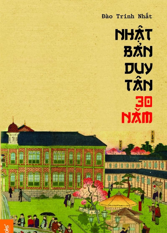 Nhật Bản duy tân 30 năm - Đào Trinh Nhất (1900-1951)
