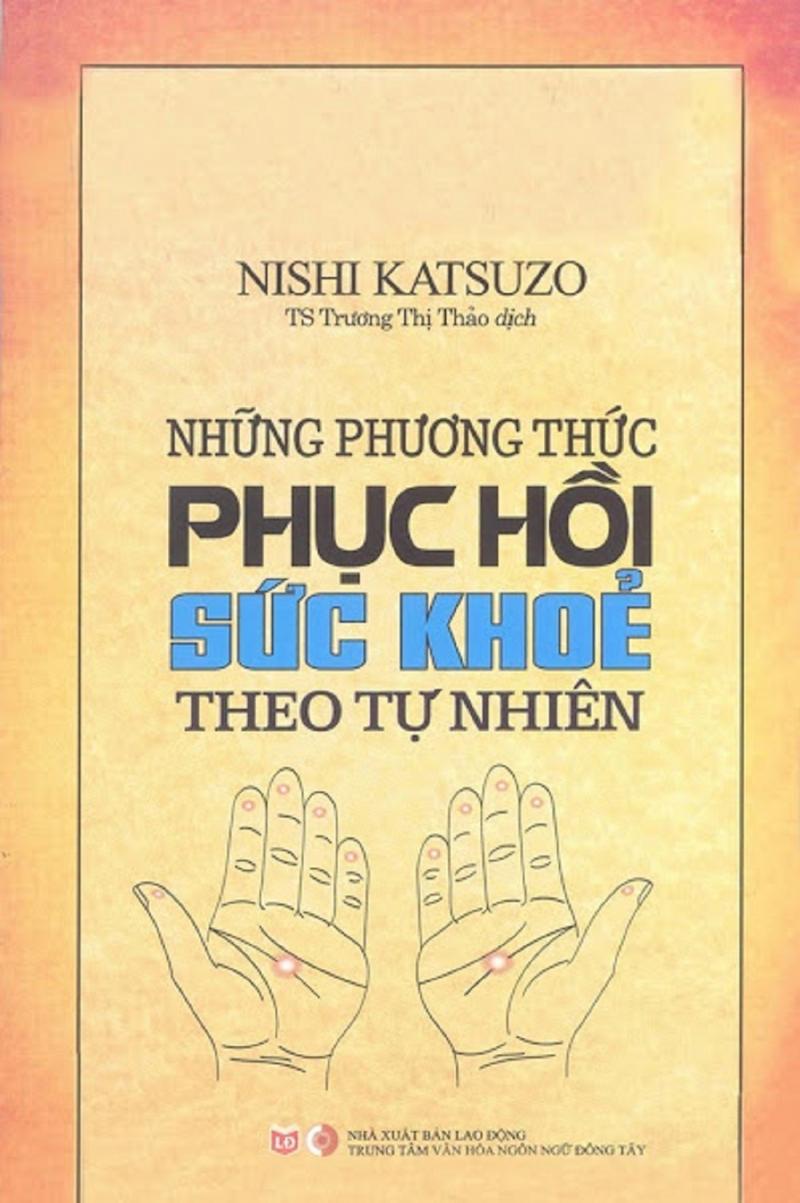 Những phương pháp phục hồi sức khỏe theo tự nhiên - Nishi Katsuzo