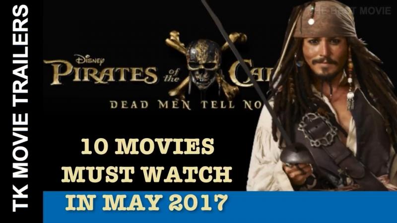 Top 10 phim chiếu rạp tháng 5 năm 2017 cập nhật mới nhất