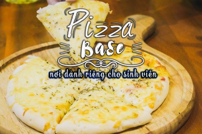 Pizza Base, nơi dành riêng cho sinh viên